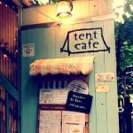 「tent cafe」に行ってきたよっ@阿佐ヶ谷